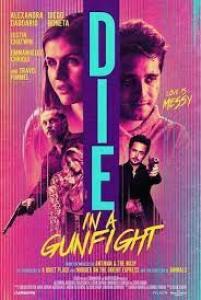 Die in a Gunfight (2021) Movie Download