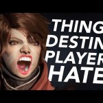10 Things Destiny Players HATE