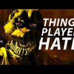 10 Things Five Nights At Freddy's Players HATE