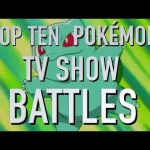 Top 10 Pokemon Battles From the Animated Show (Quickie)