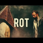 ROT – Silent Hill