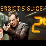 The Idiot's Guide to 24