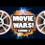 Movie Wars – Prepare for ROUND TWO!