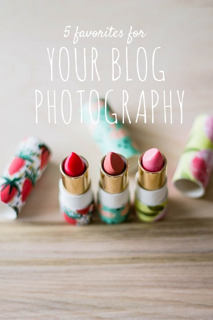My five favorite things for blog photography!