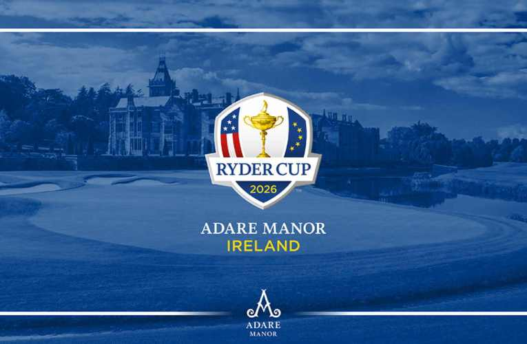 Adare Manor To Host 2026 Ryder Cup, Limerick, Ireland