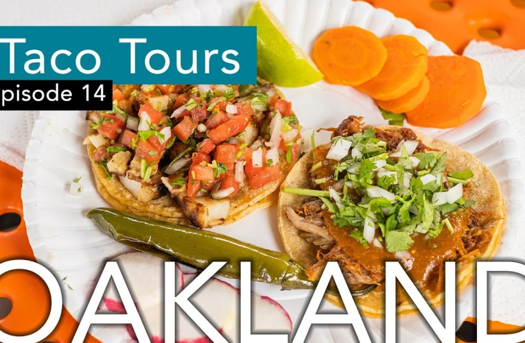 Taco Tours – The Best Tacos in Oakland, CA – Part 1