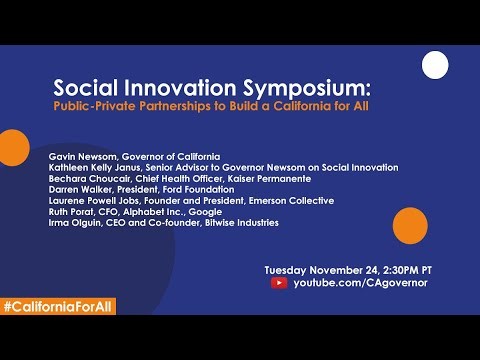 Governor Gavin Newsom Social Innovation Symposium: Public-Private Partnerships To Build A California For All