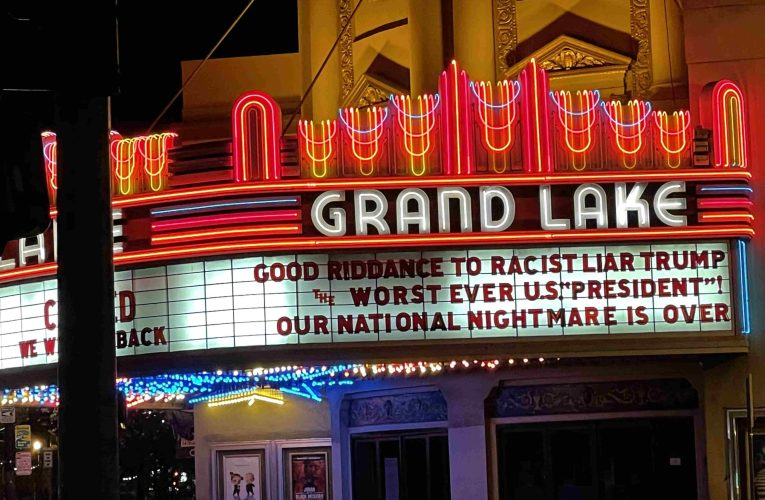Oakland Grand Lake Theater Marquee Says Good Riddance To Trump, Worst U. S. President Ever