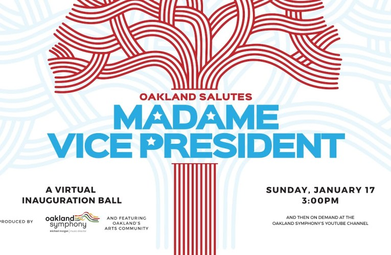 Oakland Salutes Madame Vice President: A Virtual Inaugural Ball & Hometown Celebration