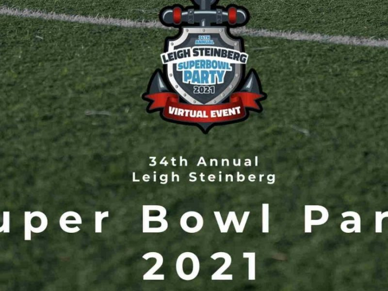 Leigh Steinberg 34th Annual Super Bowl Party Online, Tuesday, Feb 2nd, 2021