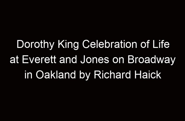 Dorothy King Celebration of Life at Everett and Jones on Broadway in Oakland by Richard Haick