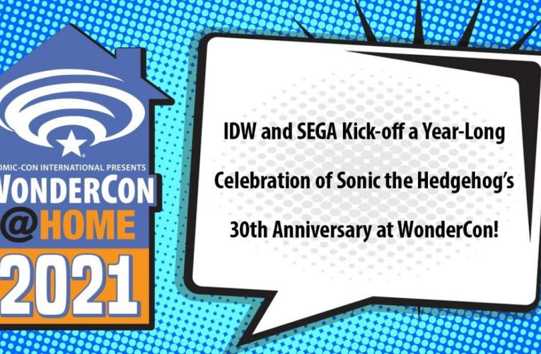 IDW and SEGA Kick-off a Year-Long Celebration of Sonic the Hedgehog's 30th Anniversary at WonderCon!