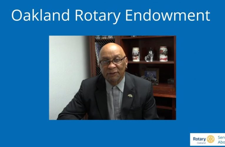 A Message From President Ces Butner About The Oakland Rotary Endowment Campaign