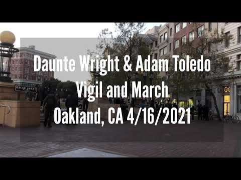 Oakland Vigil & Protest for Daunte Wright & Adam Toledo 4/16/2021