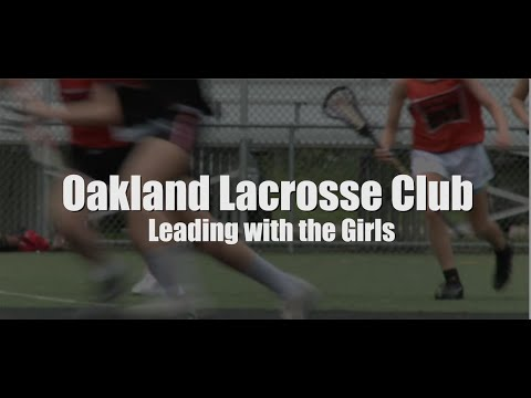 Oakland Lacrosse Club Leading With The Girls