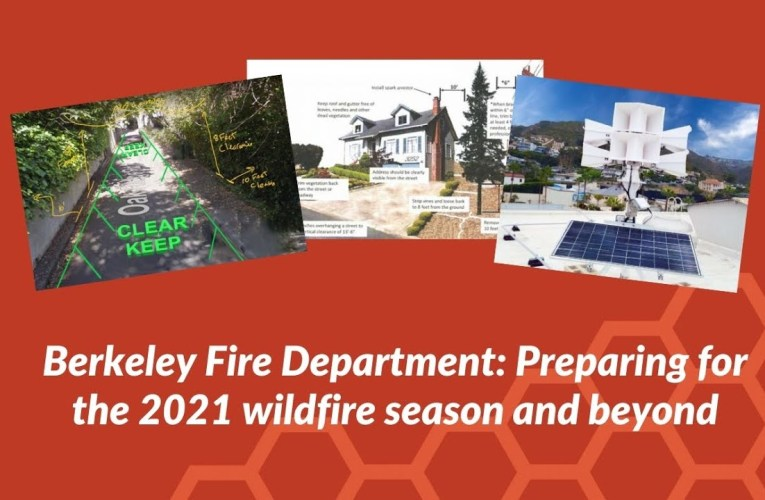 Our work: What Berkeley Fire is doing to prepare for the 2021 wildfire season and beyond