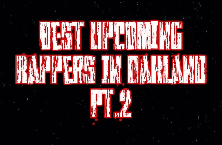 Oakland Gang Wars – Best Upcoming Rappers In Oakland Part 2