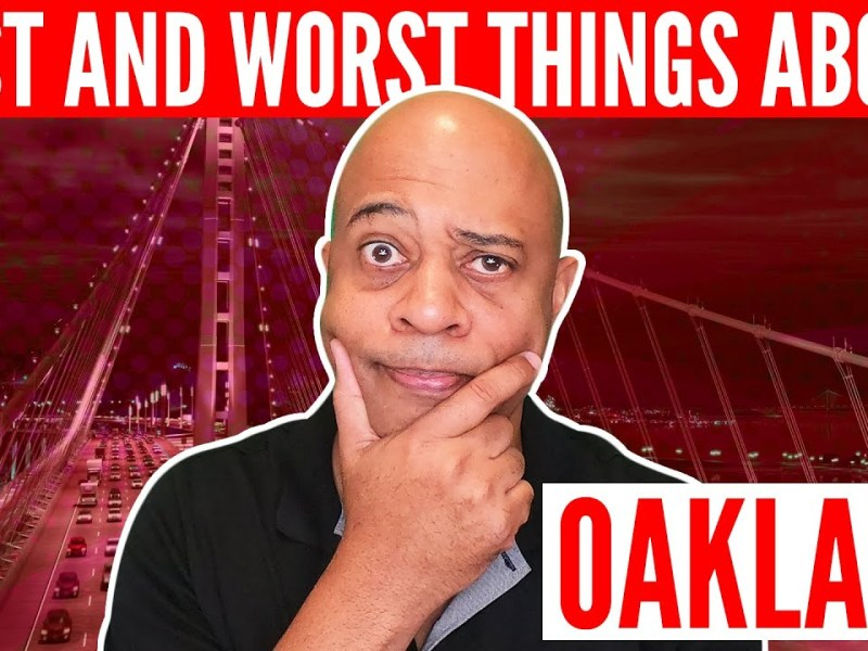 5 Best And Worst Things About Living In Oakland California!