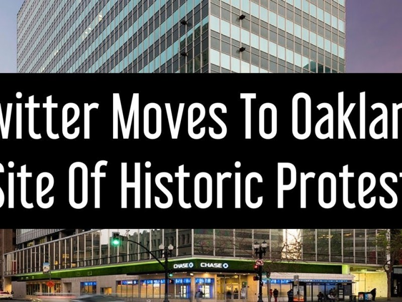 Twitter Coming To Oakland – The Backstory Of Historic 1330 Broadway At The Heart Of Oakland Protest