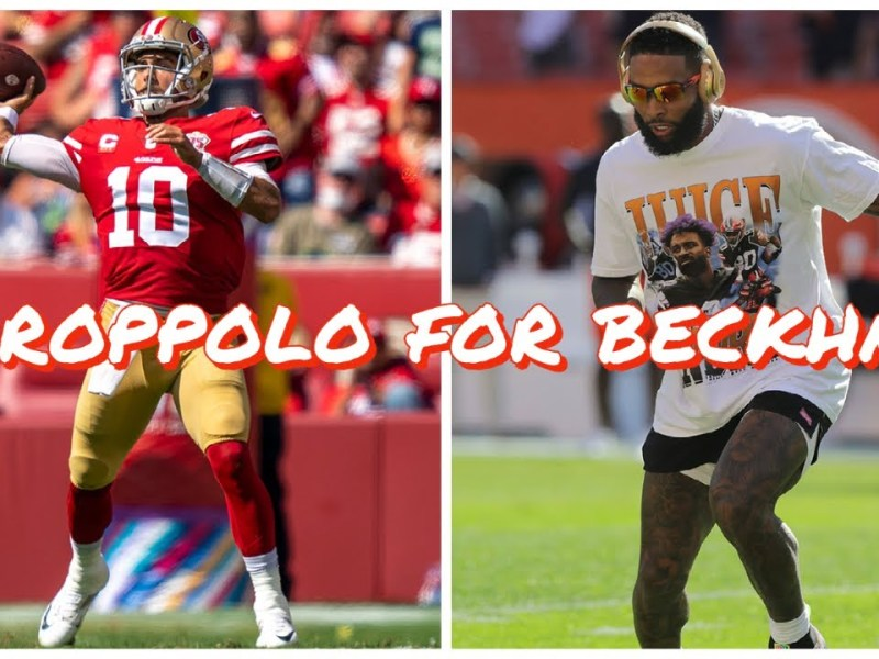 The 49ers Should Trade Jimmy Garoppolo to the Cleveland Browns for Odell Beckham Jr.