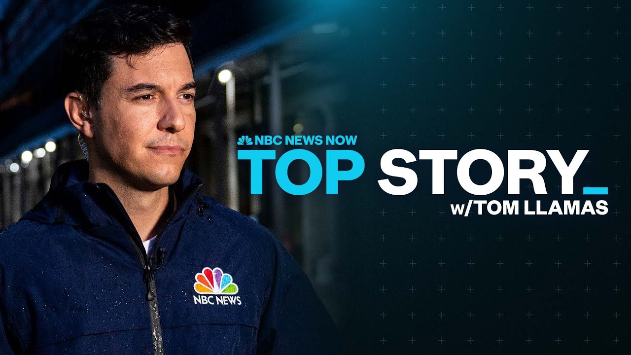 Top Story with Tom Llamas – October 20th   NBC News NOW - Blog