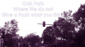 Oak park where we dont give a fuck 2