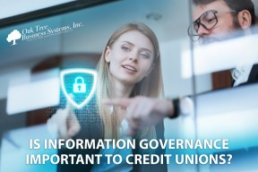 Is Information Governance Important to Credit Unions?