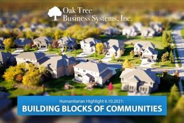 Humanitarian Highlight 6.10.21 | Building Blocks of Communities