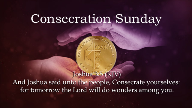 Consecration Sunday, Financial Stewardship, Oakwood United Methodist Church, Lubbock Texas