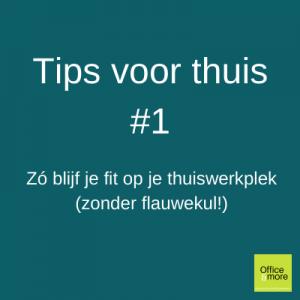 Thuis werken en fit blijven tip 1
