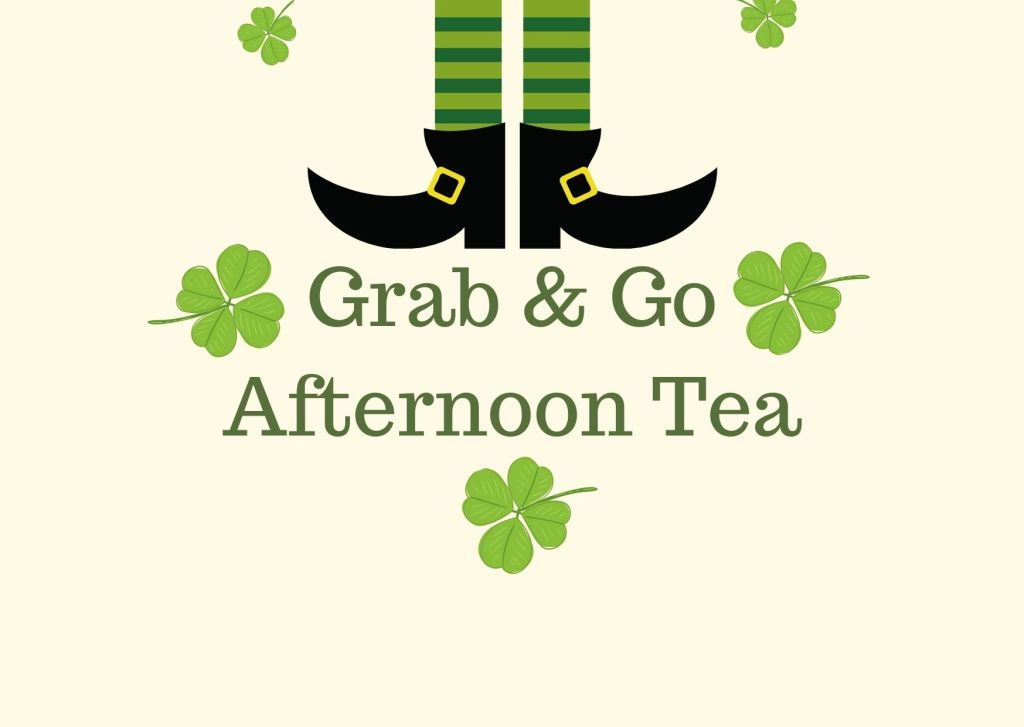 *Grab & Go* St. Patrick's Day Afternoon Tea