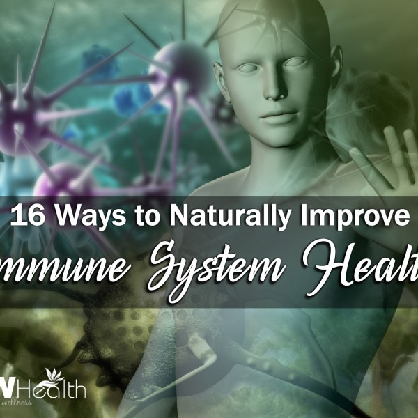 16 Ways to Naturally Improve Your Immune System Health