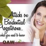 Attack on Bioidentical Progesterone