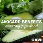 Avocado Benefits - Amazing Superfood