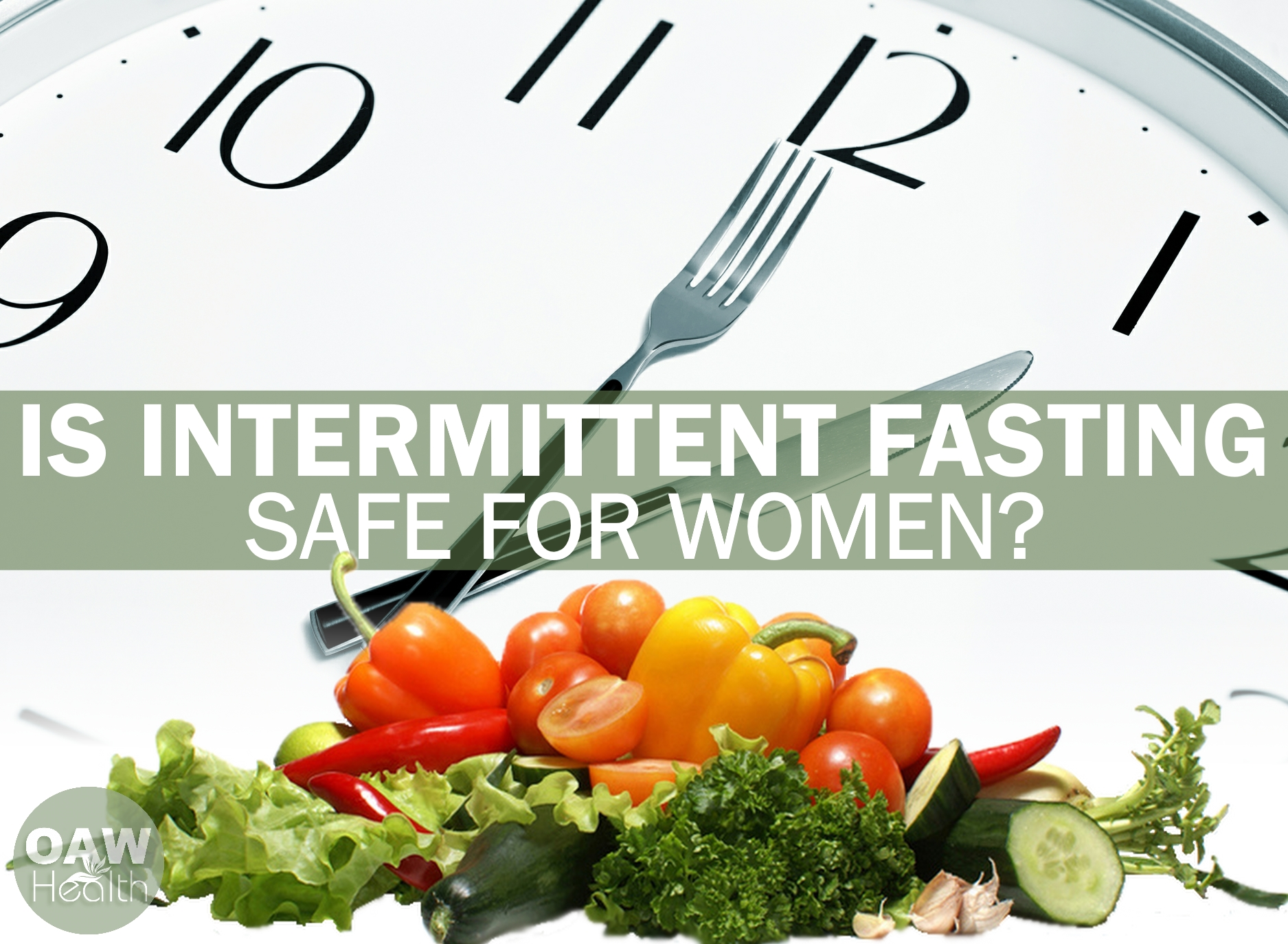 Is Intermittent Fasting Safe for Women?