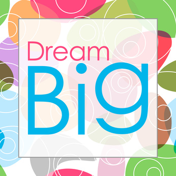 Dream Big rêvez grand