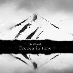svalbard frozen in time