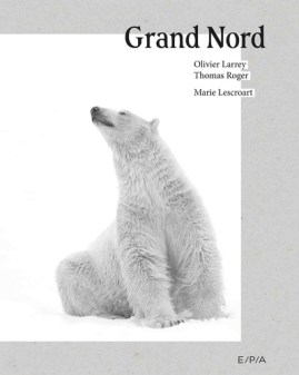 Grand Nord - Olivier LARREY