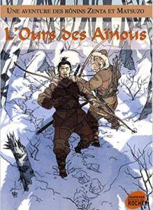 Une aventure des Rônins Zenta et Matsuzo, Tome 6 L'ours des Aïnous