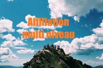 Affiliation multi niveau : 4 raisons EPATANTES de vous lancer