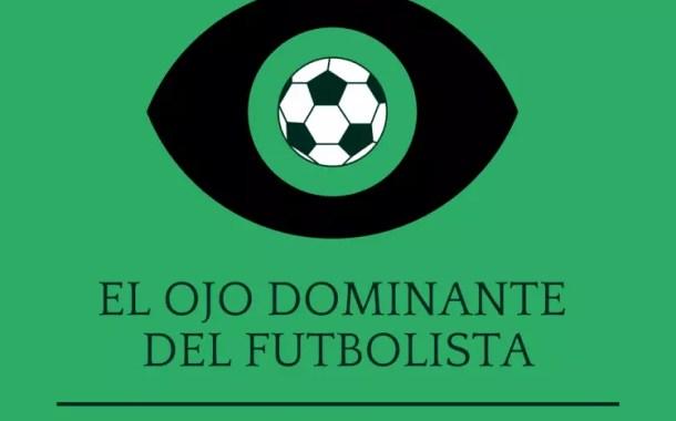 El ojo dominante del futbolista