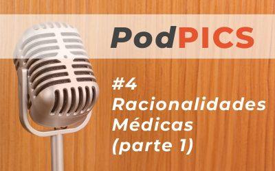 PodPICS #4 – Racionalidades Médicas (parte 1)