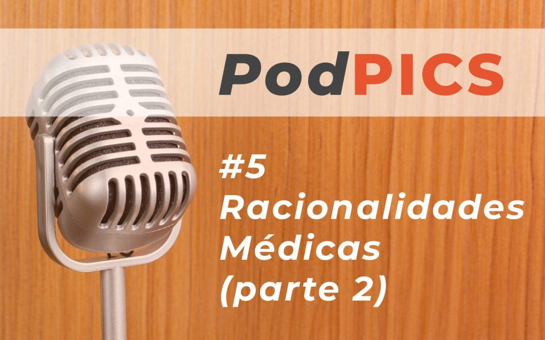 PodPICS #5 – Racionalidades Médicas (parte 2)
