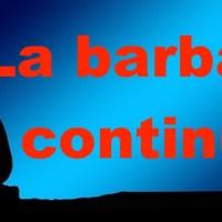 La barbarie continue