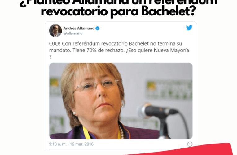 ¿Planteó Allamand un referendum revocatorio para Bachelet?