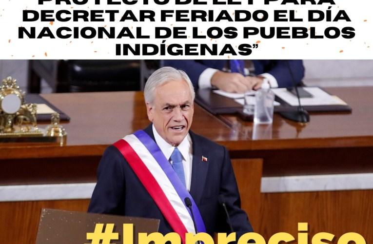"""""""Hemos enviado un Proyecto de Ley para decretar feriado el día nacional de los pueblos indígenas"""" #Impreciso"""