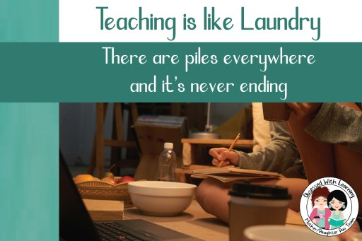 Self Care Activities - Teachinig is like Laundry, always more to do
