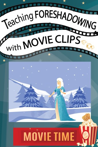Teaching Foreshadowing with Movie Clips