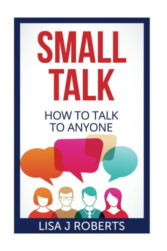 Small Talk: How to Talk to Anyone
