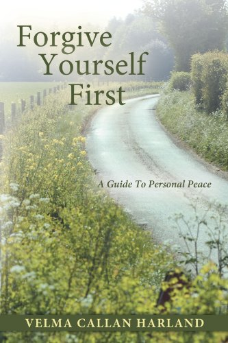 Forgive Yourself First: A Guide to Personal Peace